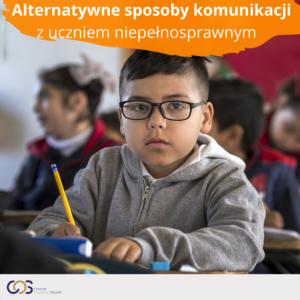 Alternatywne sposoby komunikacji z uczniem niepełnosprawnym