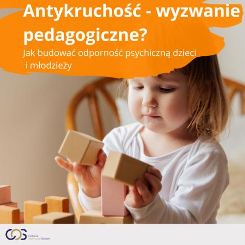 Antykruchość- wyzwanie pedagogiczne? Jak budować odporność psychiczną dzieci i młodzieży
