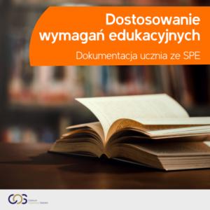 Dostosowanie wymagań edukacyjnych – dokumentacja ucznia ze SPE