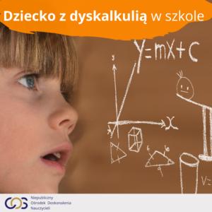 Dziecko z dyskalkulią w szkole