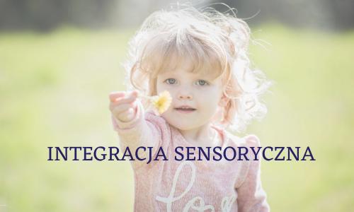 Integracja sensoryczna, kluczem do optymalnego rozwoju dziecka.