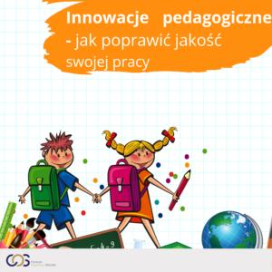 Innowacje pedagogiczne - jak poprawić jakość swojej pracy
