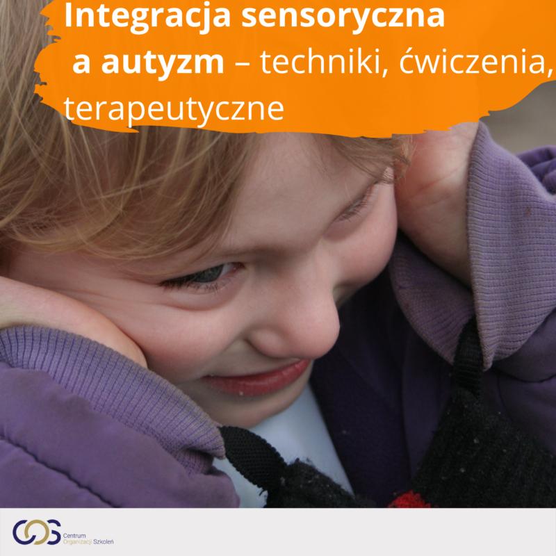 Integracja sensoryczna a autyzm – techniki, ćwiczenia, strategie terapeutyczne