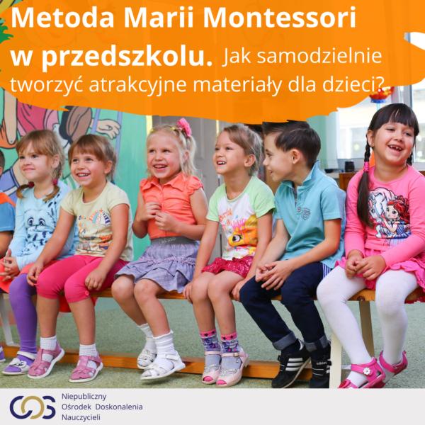Metoda Marii Montessori w przedszkolu