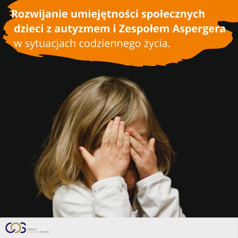 Rozwijanie umiejętności społecznych dzieci zautyzmem i Zespołem Aspergera w sytuacjach codziennego życia.