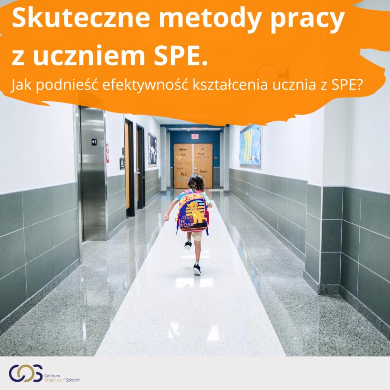 Skuteczne metody pracy z uczniem SPE. Jak podnieść efektywność kształcenia ucznia z SPE?