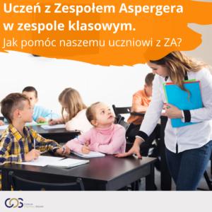 Uczeń z Zespołem Aspergera w zespole klasowym. Jak pomóc naszemu uczniowi z ZA?