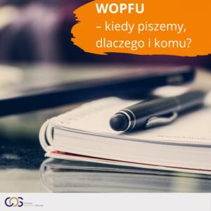 WOPFU – kiedy piszemy, dlaczego i komu?