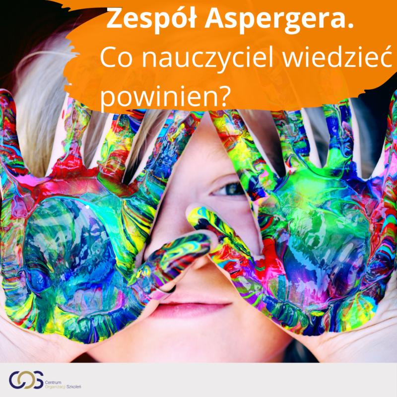 2021.Zespół Aspergera. Co nauczyciel wiedzieć powinien