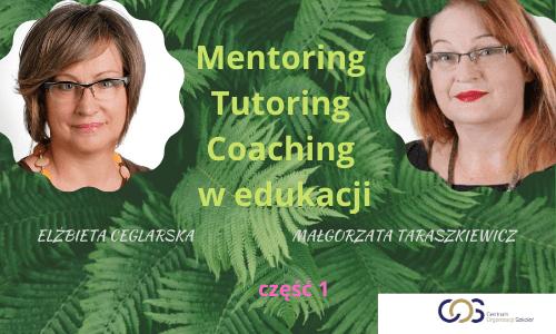 Mentoring, tutoring, coaching w edukacji. Cz. 1