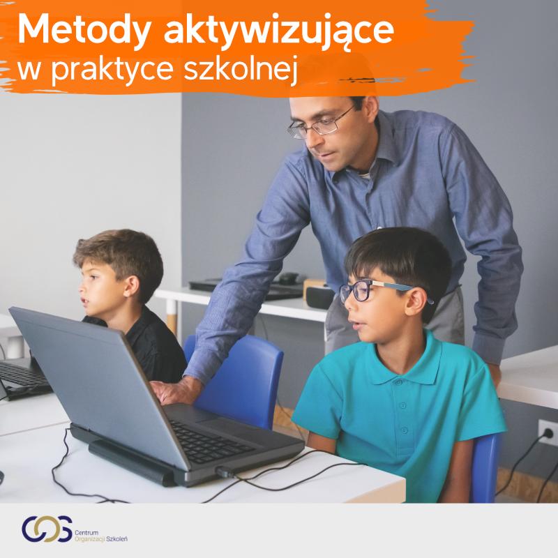 Metody aktywizujące w praktyce szkolnej